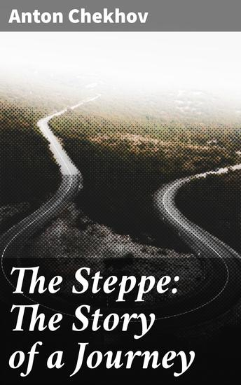 The Steppe: The Story of a Journey - cover