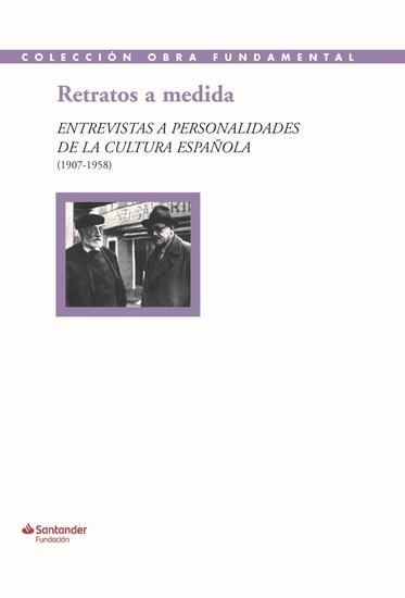 Retratos a medida - Entrevistas a personalidades de la cultura española (1907-1958) - cover