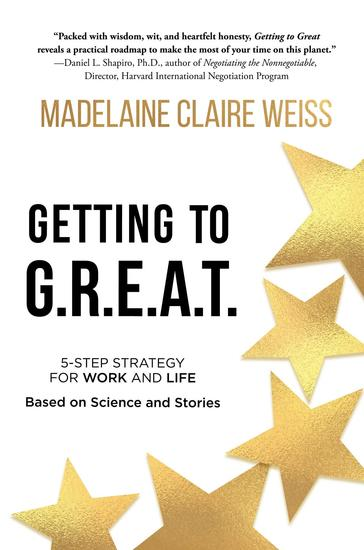 Getting to GREAT - A 5-Step Strategy For Work and Life; Based on Science and Stories - cover