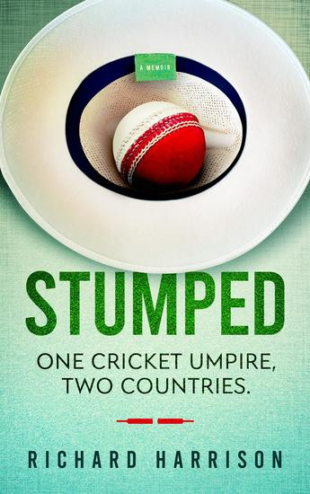 Stumped - One Cricket Umpire Two Countries A Memoir - cover