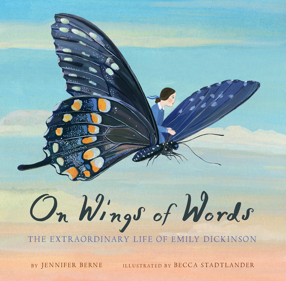 On Wings of Words - The Extraordinary Life of Emily Dickinson - cover