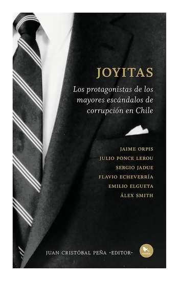 Joyitas - Los protagonistas de los mayores escándalos de corrupción en Chile - cover