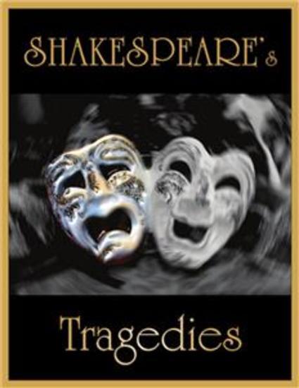 Shakespeare's Tragedies - Antony and Cleopatra Coriolanus Hamlet Julius Caesar King Lear Macbeth Othello Romeo and Juliet Timon of Athens Titus Andronicus - cover