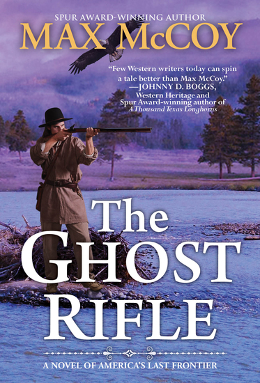 The Ghost Rifle - A Novel of America's Last Frontier - cover