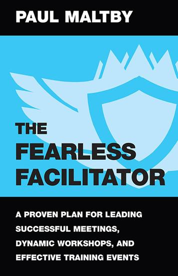 The Fearless Facilitator - A proven plan for leading successful meetings dynamic workshops and effective training events - cover