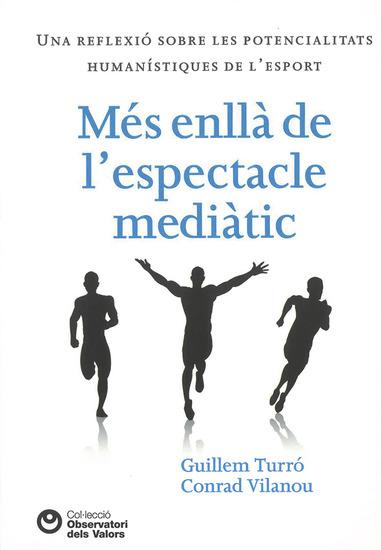 Més enllà de l'espectacle mediàtic - Una reflexió sobre les potencialitats humanístiques de l'esport - cover