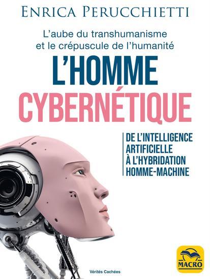 L'homme cybernétique - De l'intelligence artificielle à l'hybridation homme-machine - cover