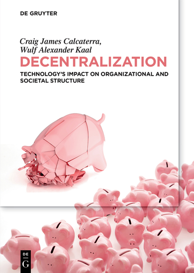 Decentralization - Technology's Impact on Organizational and Societal Structure - cover
