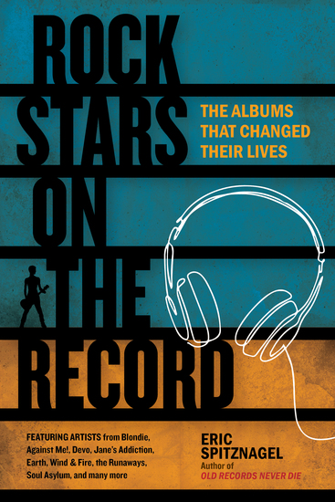 Rock Stars on the Record - The Albums That Changed Their Lives - cover