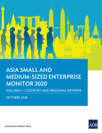 Asia Small and Medium-Sized Enterprise Monitor 2020: Volume I - Country and Regional Reviews - cover