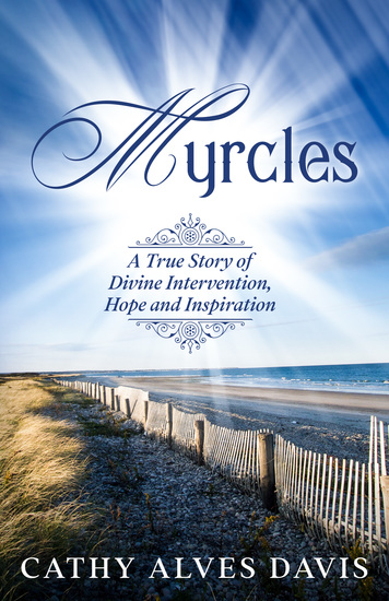 Myrcles - A True Story of Divine Intervention Hope and Inspiration - cover