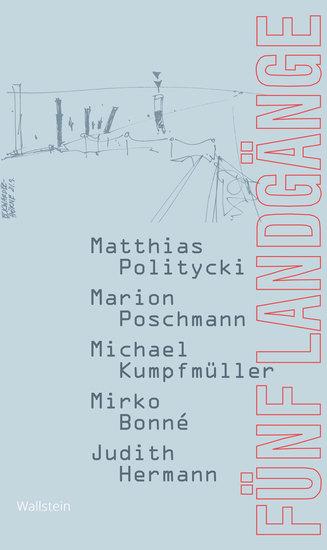 Fünf Landgänge - Matthias Politycki Marion Poschmann Michael Kumpfmüller Mirko Bonné Judith Hermann - cover