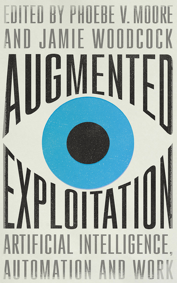 Augmented Exploitation - Artificial Intelligence Automation and Work - cover