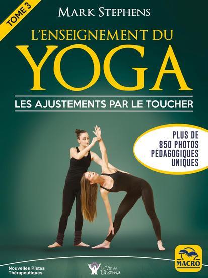 L'enseignement du yoga - Tome 3 - les ajustements par le toucher - LEs ajustements par le toucher - cover