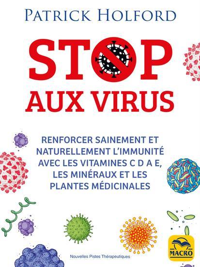 Stop aux virus - Renforcer sainement et naturellement l'immunité avec les vitamines C D A E les minéraux et les plantes médicinales - cover