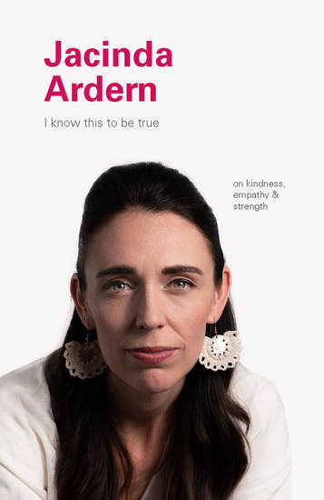 I Know This to Be True: Jacinda Ardern - cover