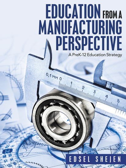 Education from a Manufacturing Perspective - A Prek-12 Education Strategy - cover