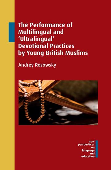 The Performance of Multilingual and Ultralingual Devotional Practices by Young British Muslims - cover