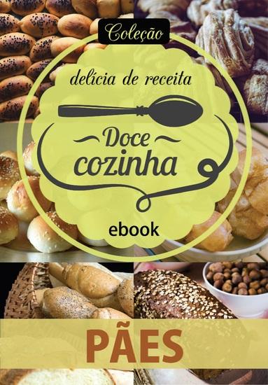 Coleção Doce Cozinha Ed 18 - Pães - cover