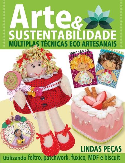 Arte e Sustentabilidade Ed 14 - Múltiplas Técnicas Eco Artesanais - Utilizando feltro patchwork fuxico MDF e biscuit - cover