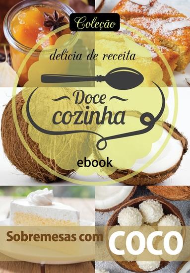 Coleção Doce Cozinha Ed 22 - Sobremesas com coco - cover