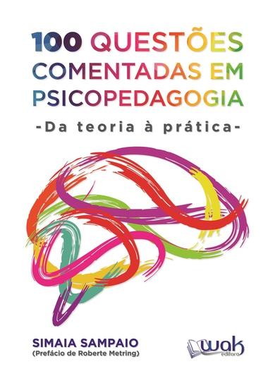 100 Questões Comentadas em Psicopedagogia - Da teoria à prática - cover