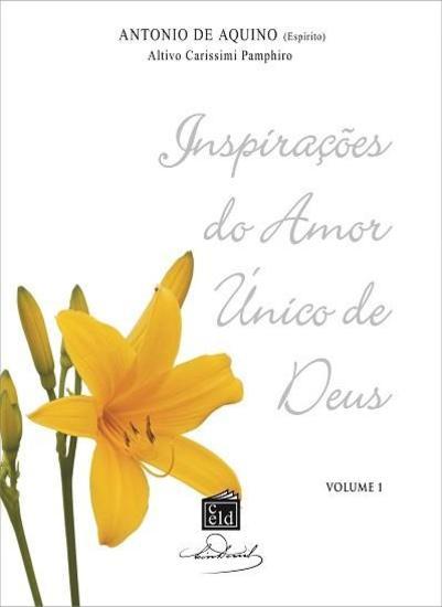 Inspirações do Amor Único de Deus - volume 1 - Psicofonia: Altivo Carissimi Pamphiro - cover