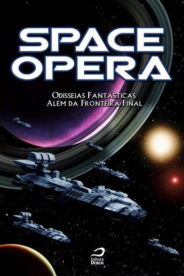 Odisseias fantásticas além da fronteira final - Space Opera - cover