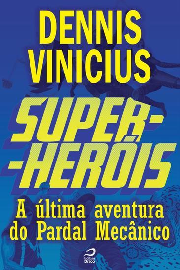A última aventura do Pardal Mecânico - Super-Heróis - cover