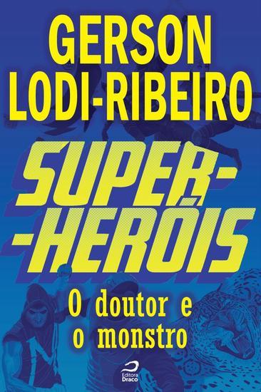 O Doutor e o Monstro - Super-Heróis - cover