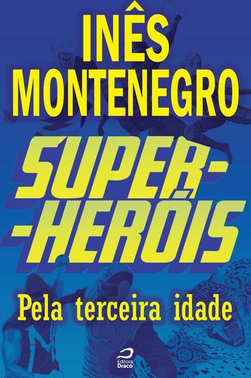 Pela terceira idade - Super-Heróis - cover