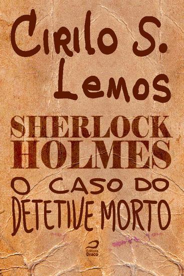 O Caso do detetive morto - Sherlock Holmes - cover