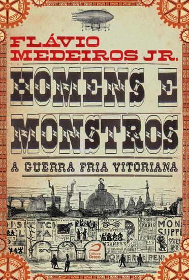 Homens e Monstros - A Guerra Fria vitoriana - cover