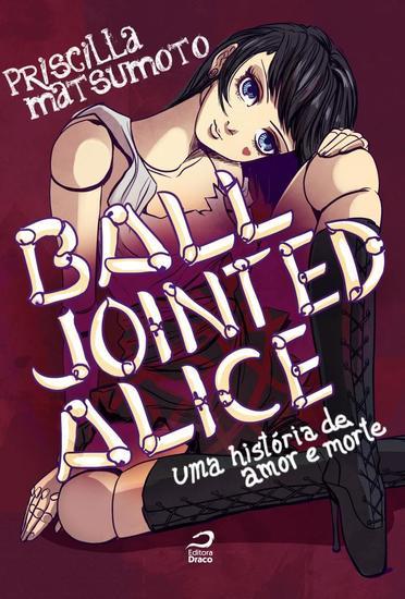 Ball Jointed Alice - Uma história de amor e morte - cover