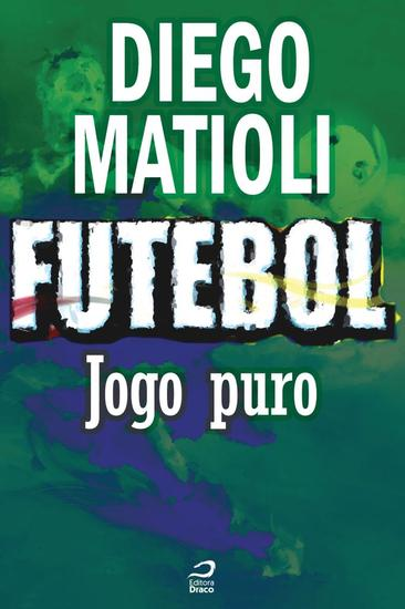 Jogo puro - Futebol: Histórias fantásticas de glória paixão e vitórias - cover