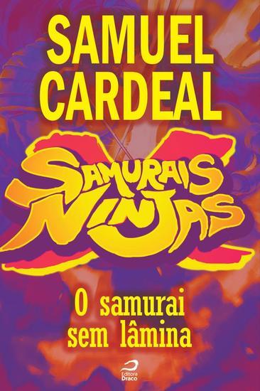 O Samurai sem lâmina - Samurais x Ninjas - cover