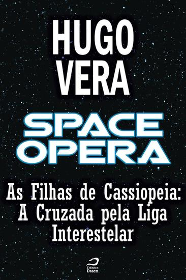 As Filhas de Cassiopeia - A Cruzada pela Liga Interestelar - Space Opera - cover