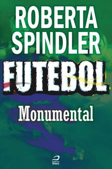 Monumental - Futebol: Histórias fantásticas de glória paixão e vitórias - cover
