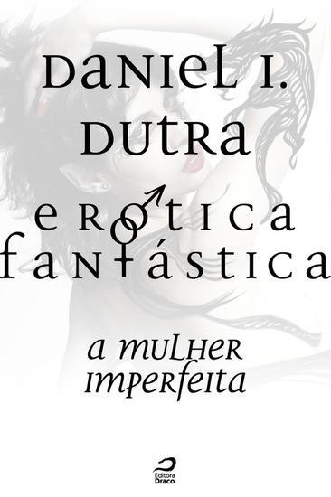 A Mulher imperfeita - Erótica Fantástica - cover