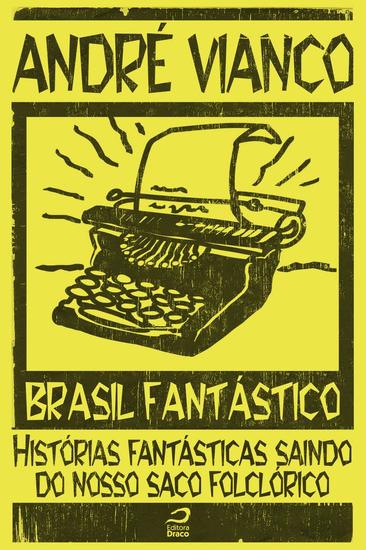 Histórias fantásticas saindo do nosso saco folclórico - Brasil Fantástico - cover