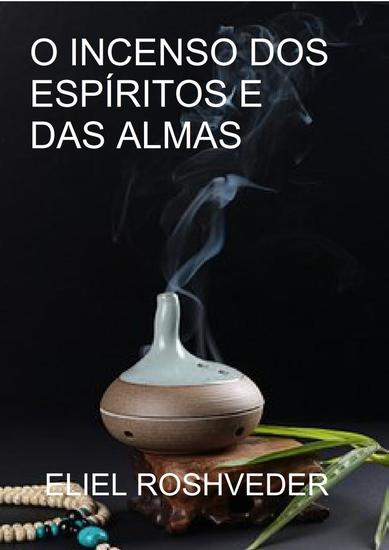 O Incenso dos espíritos e das almas - cover
