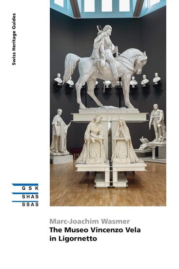 The Museo Vincenzo Vela in Ligornetto - cover