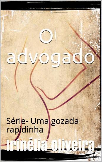 O advogado - Conto erótico! - cover