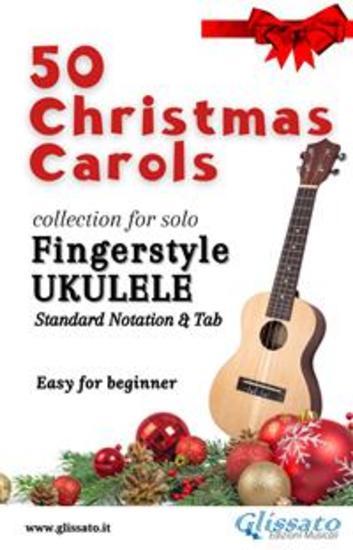 50 Christmas Carols for solo Ukulele - Standard Notation & Tab - cover