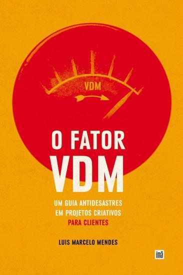 O Fator VDM para CLIENTES - Um guia antidesastres em projetos criativos - cover