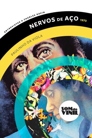 Paulinho da Viola Nervos de Aço - Entrevistas a Charles Gavin Som do Vinil - cover