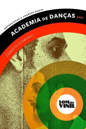 Egberto Gismonti Academia de Danças - Entrevistas a Charles Gavin Som do Vinil - cover