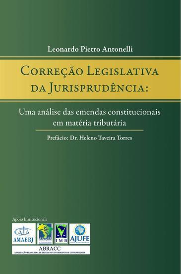 Correção legislativa da jurisprudência - Uma análise das emendas constitucionais em matéria tributária - cover