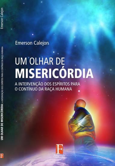 Um olhar de misericórdia - A intervenção dos espíritos para o continuo da raça humana - cover