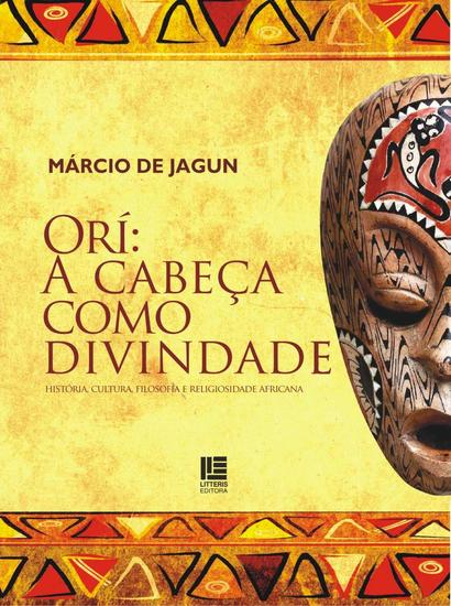 Orí: A cabeça como divindade - História Cultura Filosofia e Religiosidade Africana - cover